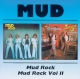 Mud :Mud Rock/Mud Rock II