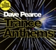 Pearce,Dave :Trance Anthems