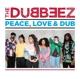 Dubbeez,The :Peace,Love & Dub