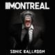 Montreal :Sonic Ballroom (Clear Vinyl)