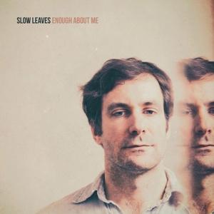 Slow Leaves