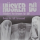 Hüsker Dü :Makes No Sense