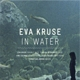 Kruse,Eva :In Water