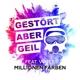 Gestört aber GeiL feat. Voyce :Millionen Farben
