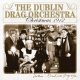 Dublin Drag Orchestra,The :Christmas 1912