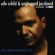 Schild,Udo/Unplugged Jazzband :Live At Kölner Philharmonie 1999