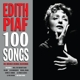 Piaf,Edith :100 Songs