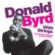 Byrd,Donald :With Strings+6 Bonus Tracks