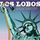 Los Lobos :Disconnected In New York City