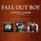 Fall Out Boy :3 Original Albums