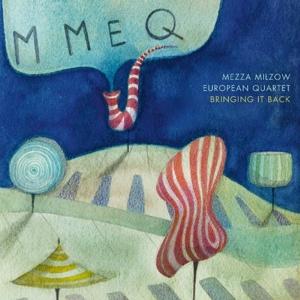 Mezza Milzow European Quartet