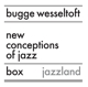Wesseltoft,Bugge :New Conception Of Jazz (Box)