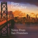 Gallagher,Rory :Notes From San Francisco (2CD)