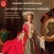 Ensemble QUENTIN le jeune :Die Violine der Madame Adelaide