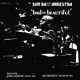 Sun Ra And His Arkestra :Bad And Beautiful