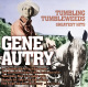 Autry,Gene :Tumbling Tumbleweeds-Greatest Hits