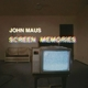 Maus,John :Screen Memories (LP+MP3)