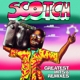 Scotch :Greatest Hits & Remixes