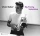Baker,Chet :My Funny Valentine
