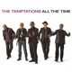 Temptations,The :All The Time