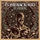 Comeback Kid :Die Knowing (Ltd.Vinyl)
