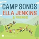 Jenkins,Ella :Camp Songs