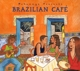 Putumayo Presents/Various :Brazilian Cafe