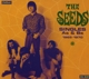 Seeds,The :Singles A's & B's 1965-1970