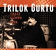 Gurtu,Trilok :Crazy Saints-Live