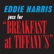 Harris,Eddie :Jazz For Breakfast At Tiffany's