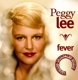 Lee,Peggy :Fever