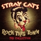 Stray Cats :Rock This Town-The Collection