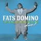 Domino,Fats :King Of New Orleans Live