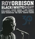 Orbison,Roy :Black & White Night 30 (CD/Bluray Edition)