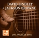 Lindley,David & Browne,Jackson :Los Angeles 1985