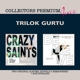 Gurtu,Trilok :Crazy Saints & Believe