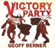 Berner,Geoff :Victory Party