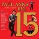 Anka,Paul :Sings His Big 15