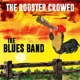 Blues Band :The Rooster Crowed