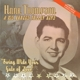 Thompson,Hank & His Brazos Valley Boys :Swing Wide Your Gate Of Love