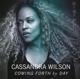 Wilson,Cassandra :Coming Forth by Day