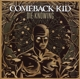 Comeback Kid :Die Knowing