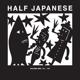 Half Japanese :Vol.1: 1981-1985