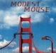 Modest Mouse :Interstate 8