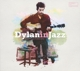 Various :Bob Dylan In Jazz
