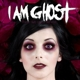 I Am Ghost :Those We Leave Behind