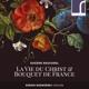Nieminski,Simon :La Vie du Christ & Bouquet de France