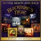 Blackmore's Night :To The Moon And Back-20 Years And Beyond