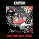 KMFDM :Our Time Will Come