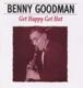 Goodman,Benny :Goodman-Get Happy Get Hot